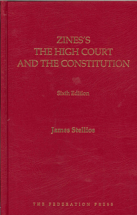 Dr James Stellios, 'Zines's The High Court and the Constitution (9th Edition)'