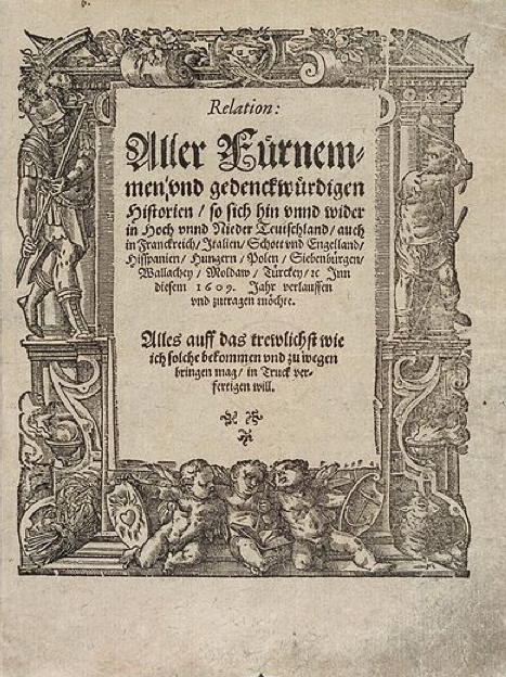 generally recognized as the first newspaper, it first appeared in 1605, and was quickly followed by many more such publications