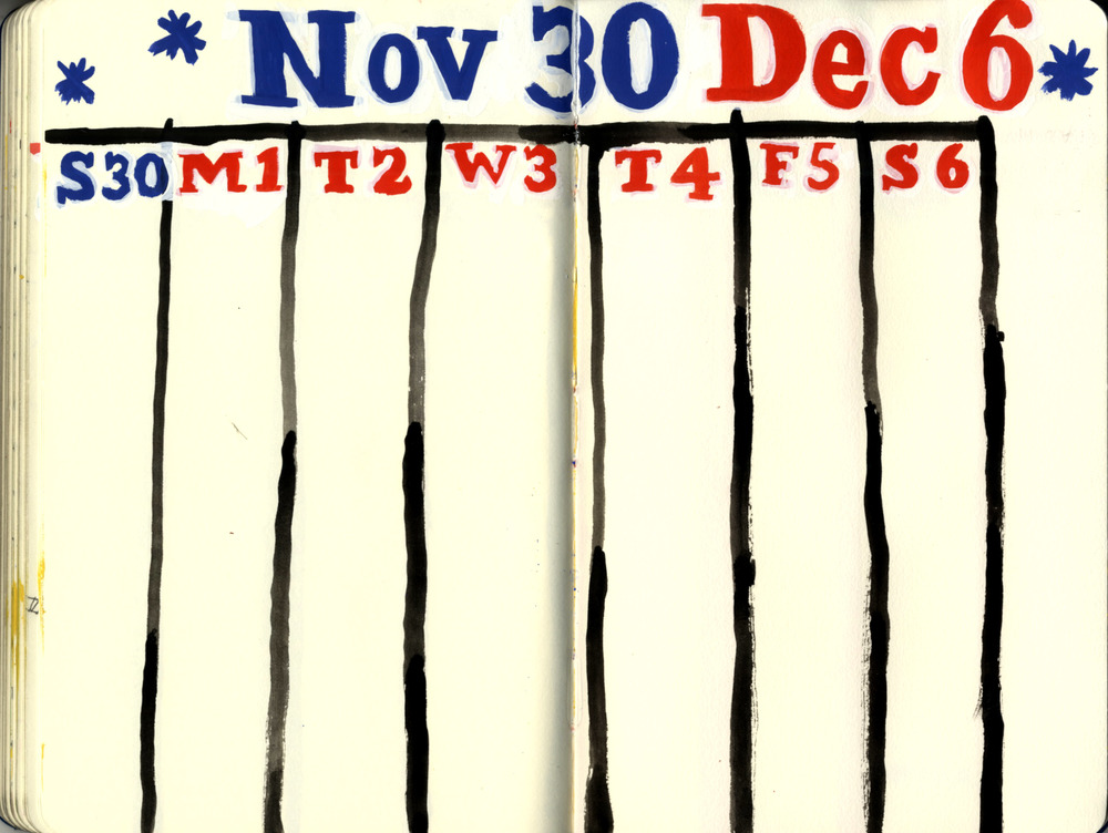 Dowd, November 30-December 6. Most pages are like this: some hand lettering over seven columns.