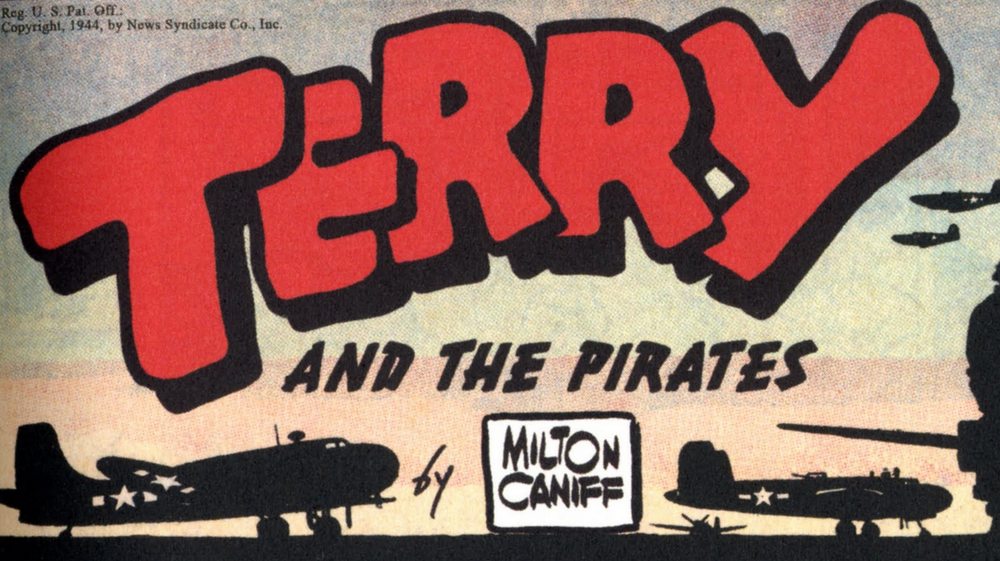 Milt Caniff, wordmark for Terry and the Pirates, the comic strip that ran from 1934 to 1973 (although Caniff left the strip at the end of 1946 to create Steve Canyon).  From a Sunday strip, 1944.