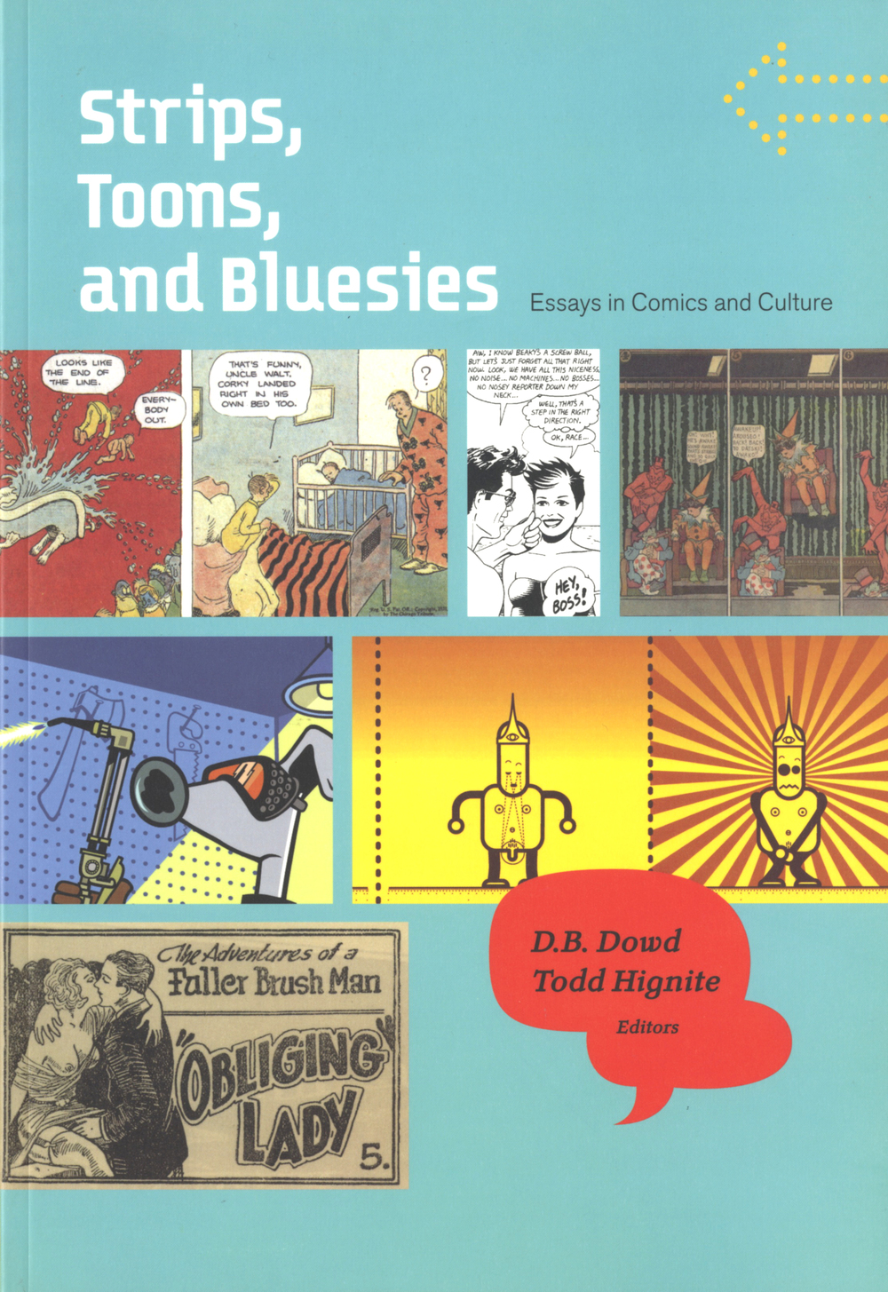 Heather Corcoran, cover design,  Strips, Toons and Bluesies: Essays in Comics and Culture , D.B. Dowd and Todd Hignite, editors, Princeton Architectural Press, 2006.