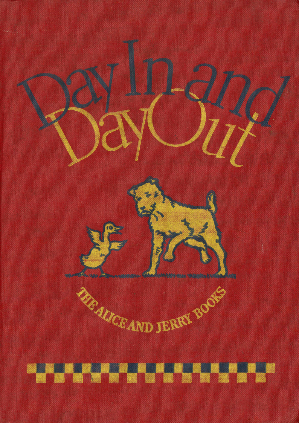 Day In and Day Out book cover. Written by Mabel O' Donnell & Alice Carey. Published by Row, Peterson and Co, 1936.