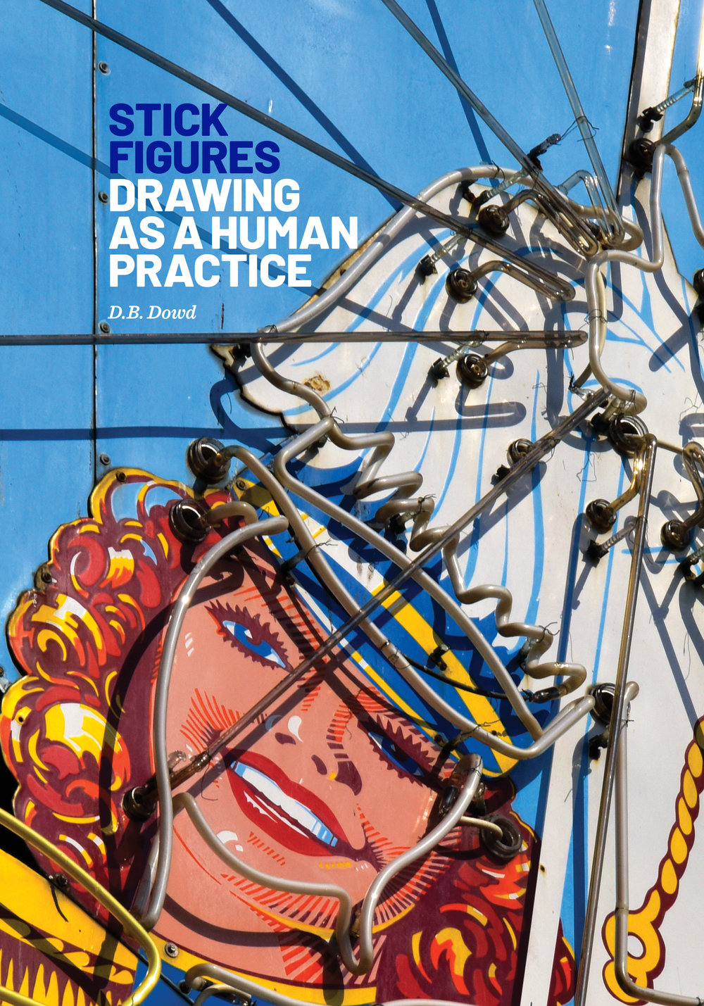 Scott Gericke, cover design,  Stick Figures: Drawing as a Human Practice . Published by Spartan Holiday Books and Norman Rockwell Museum, July 2018.Photograph by Stan Strembicki.