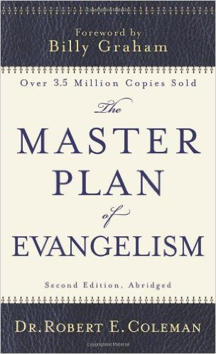 The Master Plan of Evangelism by Robert Coleman