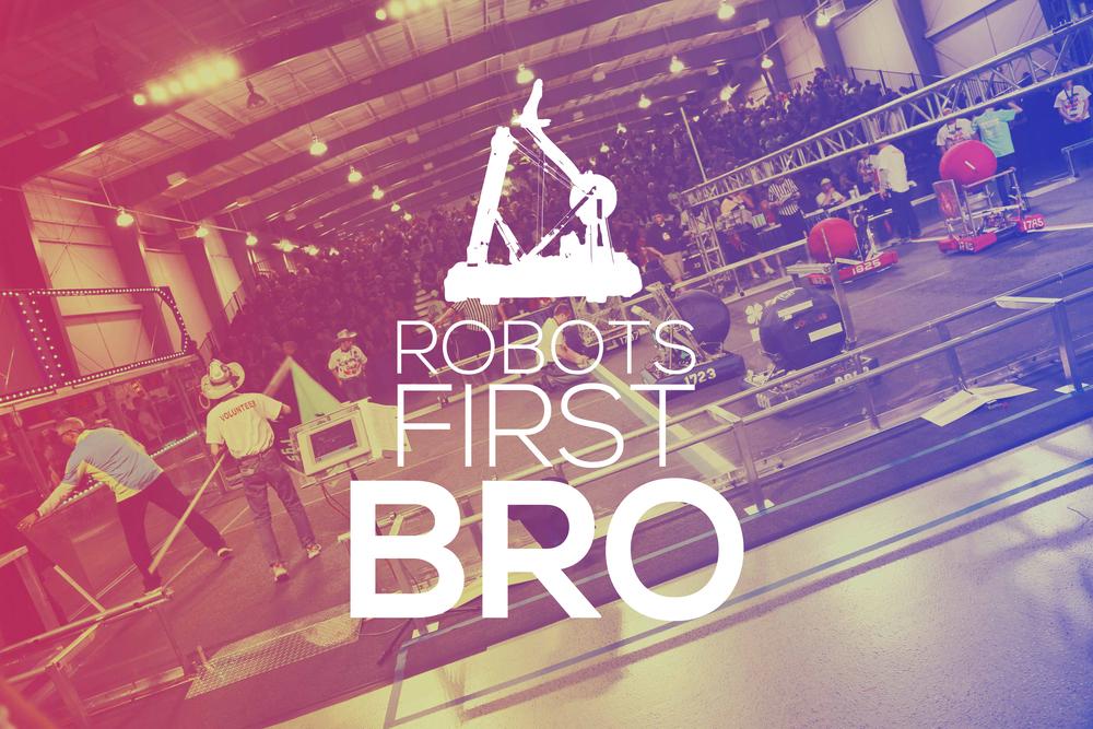 Robots First Bro
