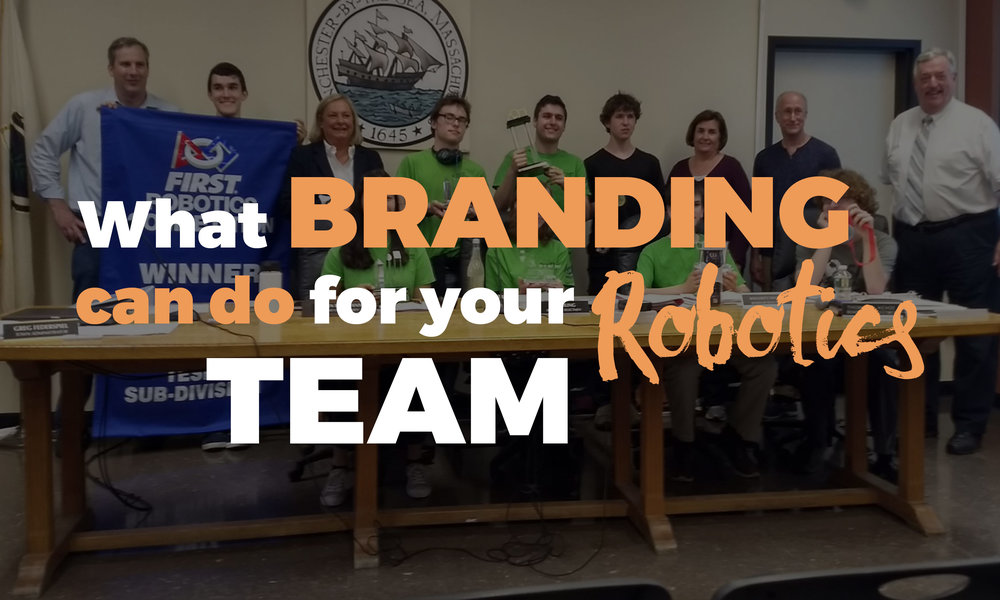 What Branding Can Do For Your Robotics Team Frcnation