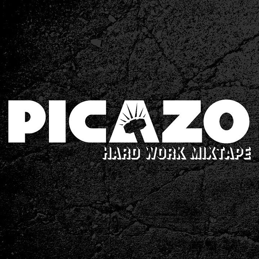 Picazo - Hard Work Mixtape