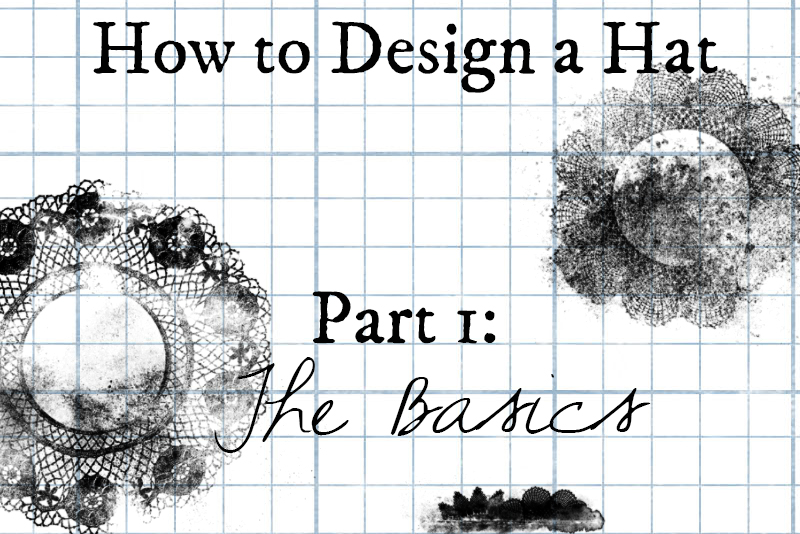 how to design a hat pt 1