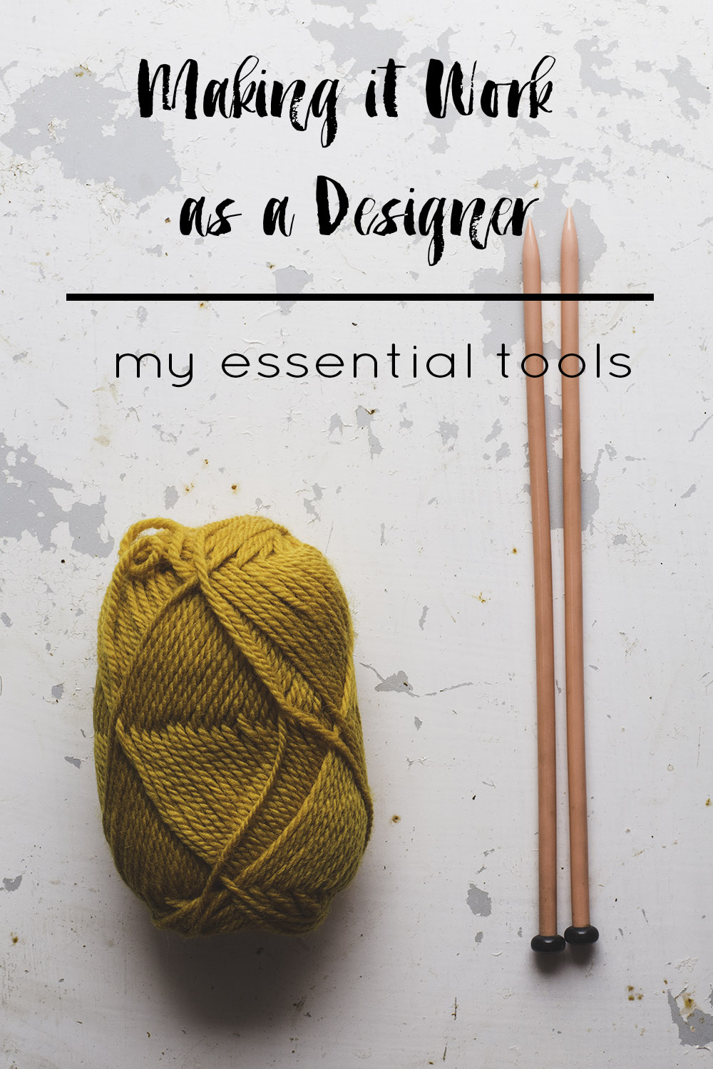 Making it work as a designer my essential tools