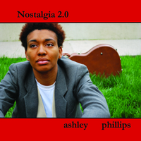 Ashley Phillips – Nostalgia 2.0 2010