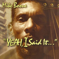 Mike Boone – Yeah I Said It...  Dreambox Media 2005