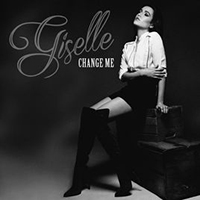 Giselle — Change Me 2016