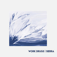 Work Drugs — Sierra 2017