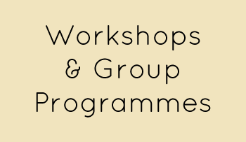 Workshops & Group Programmes