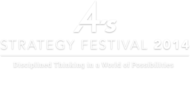 4A's Strategy Festival 2014