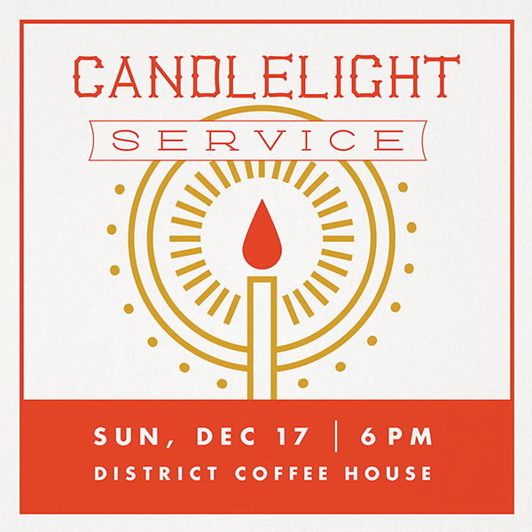 Gather with us to consider the wonder and glory of Christmas Sunda Dec. 17 @6pm.