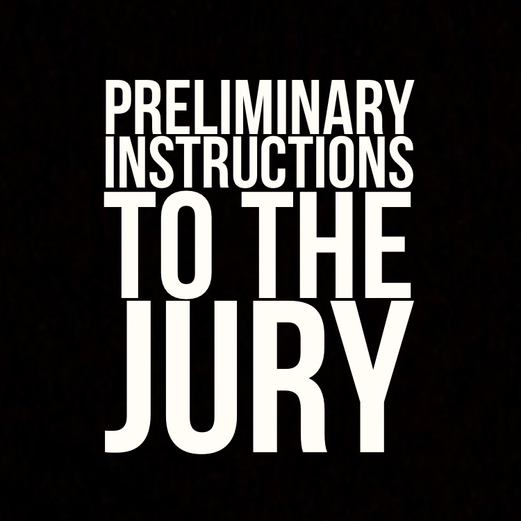 Preliminary Instructions to the jury