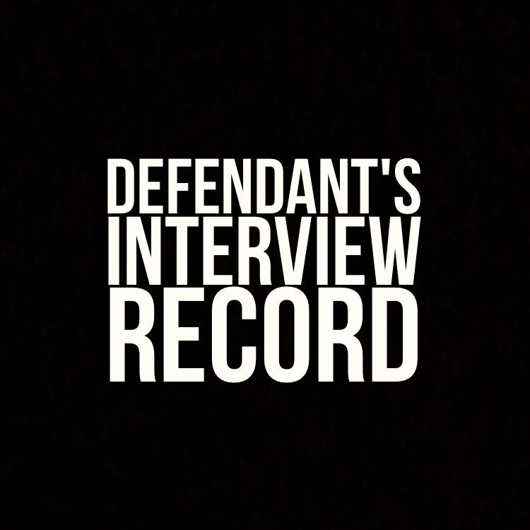 Defendant's interview record
