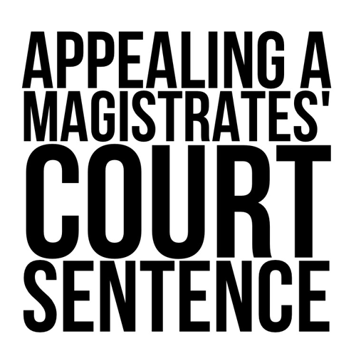 Appealing a Magistrates Court Sentence