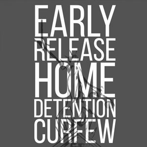 Early Release Home Detention Curfew