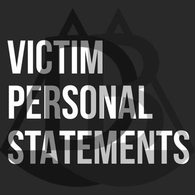 Victim Personal Satements