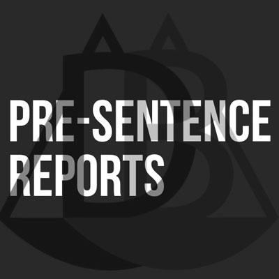 Pre-Sentence Reports