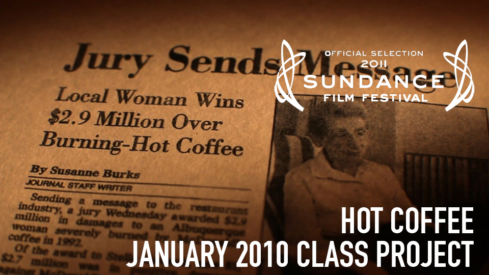 Hot Coffee (Official Selection, 2011 Sundance Film Festival) - January 2010 Class Project