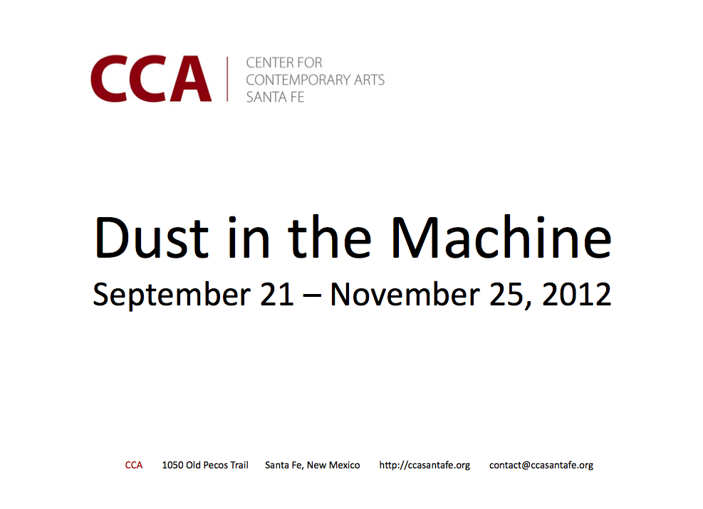 Exhibition Catalogue: Dust In The Machine, Center For Contemporary Art, Santa Fe, NM, 2012