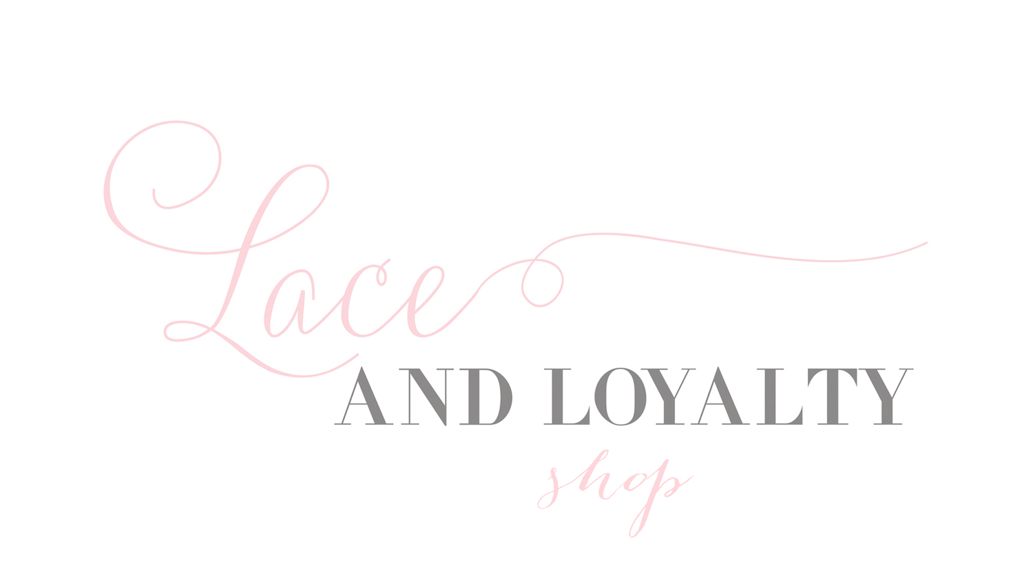 Lace and Loyalty Shop