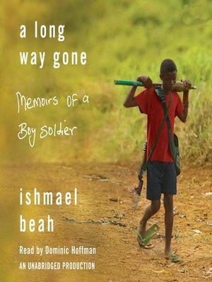 """A Long Way Gone: Memoirs Of A Boy Soldier"""" By Ishmael Beah — Grassroot  Diplomat"""