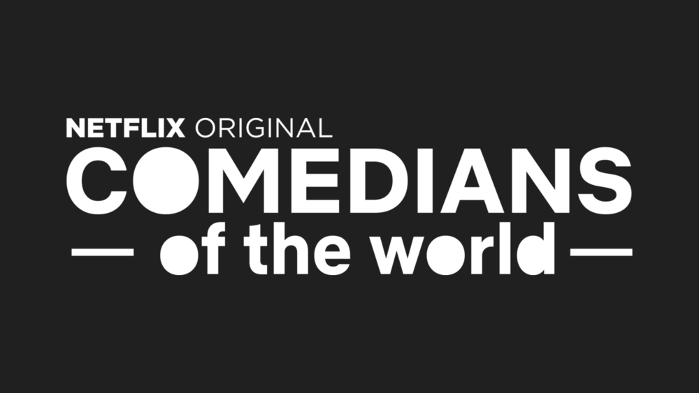Netflix Comedians of the World - Netflix10 new episodes in production