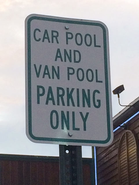 "A van/car pool parking only sign in our local restaurant parking lot would be okay if it weren't for the four other ""only"" signs in the lot..."