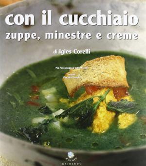 """Con Il Cucchiaio  Zuppe, minestre e creme         Normal.dotm   0   0   1   63   360   FLAVIO SIGNANI   3   1   442   12.0                      0   false       18 pt   18 pt   0   0     false   false   false                                       /* Style Definitions */ table.MsoNormalTable {mso-style-name:""""Table Normal""""; mso-tstyle-rowband-size:0; mso-tstyle-colband-size:0; mso-style-noshow:yes; mso-style-parent:""""""""; mso-padding-alt:0cm 5.4pt 0cm 5.4pt; mso-para-margin:0cm; mso-para-margin-bottom:.0001pt; mso-pagination:widow-orphan; font-size:12.0pt; font-family:""""Times New Roman""""; mso-ascii-font-family:Cambria; mso-ascii-theme-font:minor-latin; mso-fareast-font-family:""""Times New Roman""""; mso-fareast-theme-font:minor-fareast; mso-hansi-font-family:Cambria; mso-hansi-theme-font:minor-latin; mso-ansi-language:EN-US;}        Igles Corelli rielabora la classica zuppa proponendo nuove versioni delle preparazioni tradizionali e ricette inedite per la preparazione oltre alle zuppe, di creme e minestre, da quelle salate alle dolci. Oltre alle dettagliate ricette, 250 immagini, abbinamenti con vini, approfondimenti e curiosità sulle preparazioni e gli ingredienti completano l'opera.    Editore:Gribaudo (1 ottobre 2005)    Lingua:Italiano    ISBN-13:978-8879060615"""