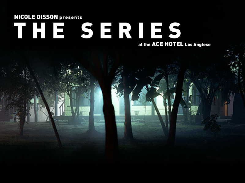 The Series : Nicole Disson (Ace Hotel Los Angeles)