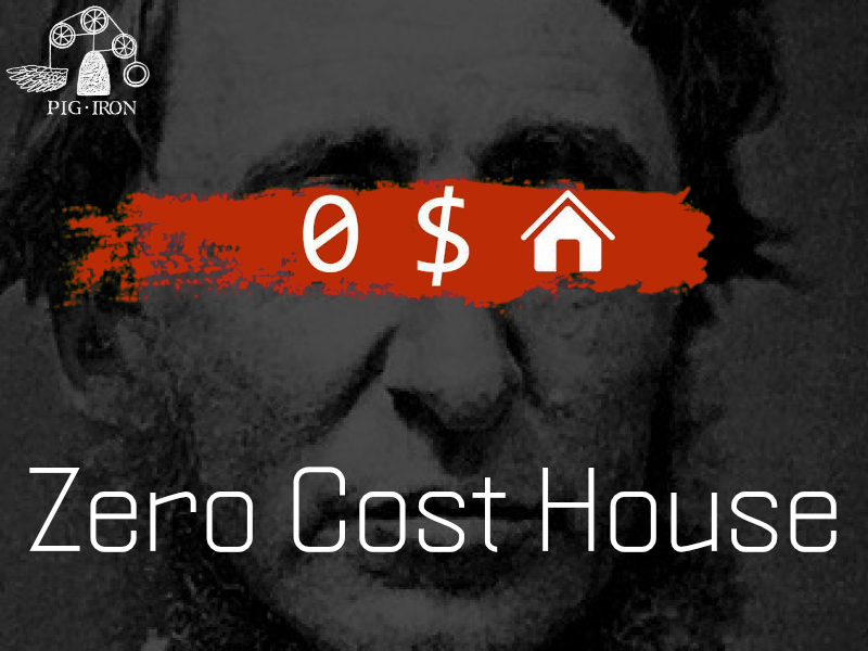 - Zero Cost HousePig Iron Theatre Co.2012