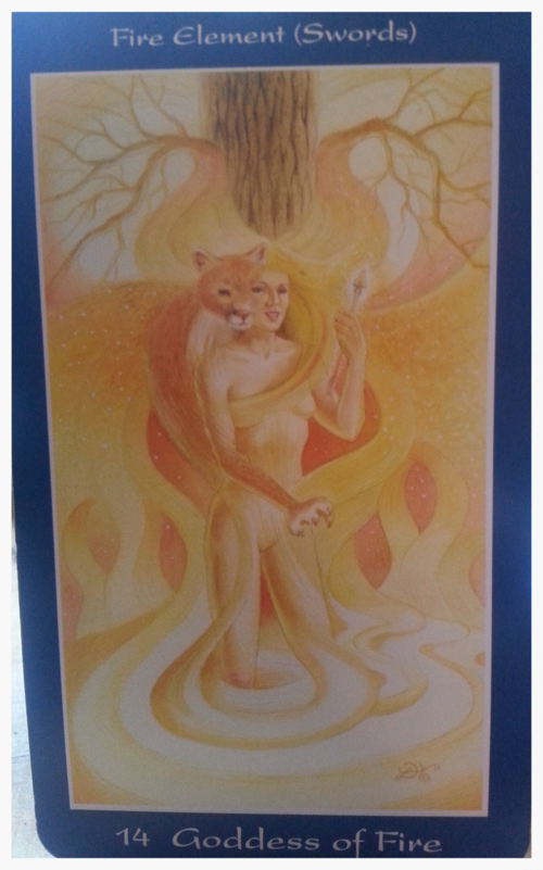 THEME OF THE WEEK AUG 8TH -14TH: CARD 14-GODDESS OF FIRE: BRIDGET THE FLAME CREATIVE SPARK, RENEWAL,        INSIGHT,EMPOWERMENT