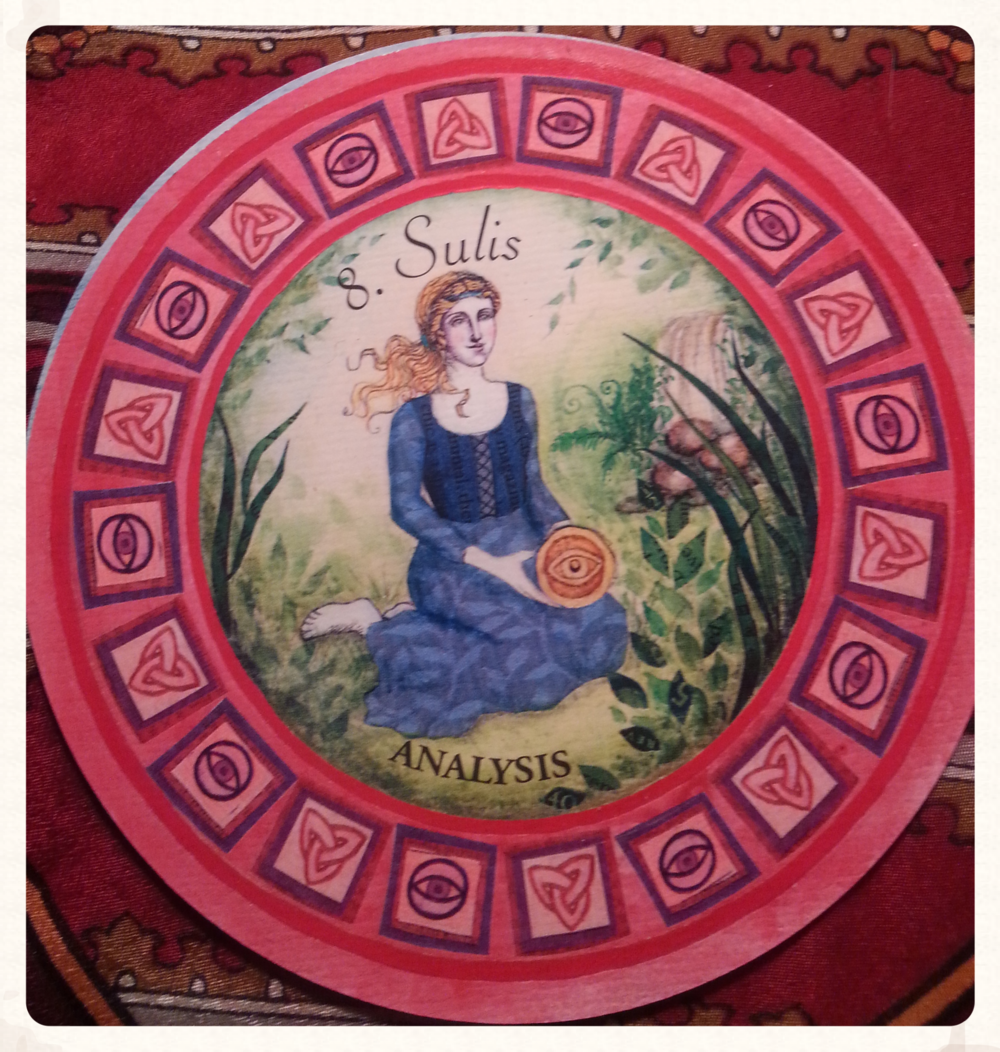"""SATURN'S DAY AUGUST 15 TH 2015     CARD 8- SULIS- SUIT- HELPERS    RATIONALITY, ANALYSIS, LOGIC  SULIS IS THE GODDESS OF HOT-WATER SPRINGS, HEEDING HER ADVISE CAN HELP AVOID GETTING IN """"HOT WATER"""" SO TO SPEAK. AS MANY OF HER SPRINGS ARE STILL USED FOR HEALING TODAY, THE GODDESS SULIS IS ASSOCIATED WITH HEALING, PROPHESY, AND THE UNDERWORLD. SHE IS ALSO KNOWN AS A PATRON OF SCIENCE AND PROGRESS. SHE INVITES US TO USE OUR RATIONAL MINDS IN THE FACE OF ANY DIFFICULT SITUATION,STAY CALM COME WHAT MAY, &BE SURE IF YOU HAVE ANY MEDICAL CONCERNS TO GET THEM CHECKED WITHOUT DELAY."""