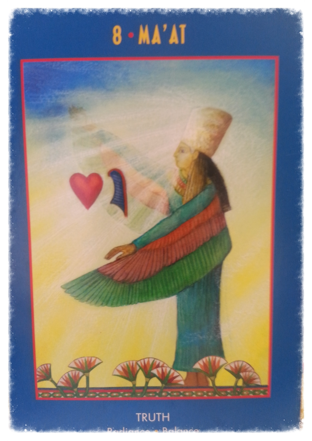 SUN-DAY AUGUST 23RD 2015           CARD 8- MA'AT - TRUTH       RADIANCE- BRILLIANCE
