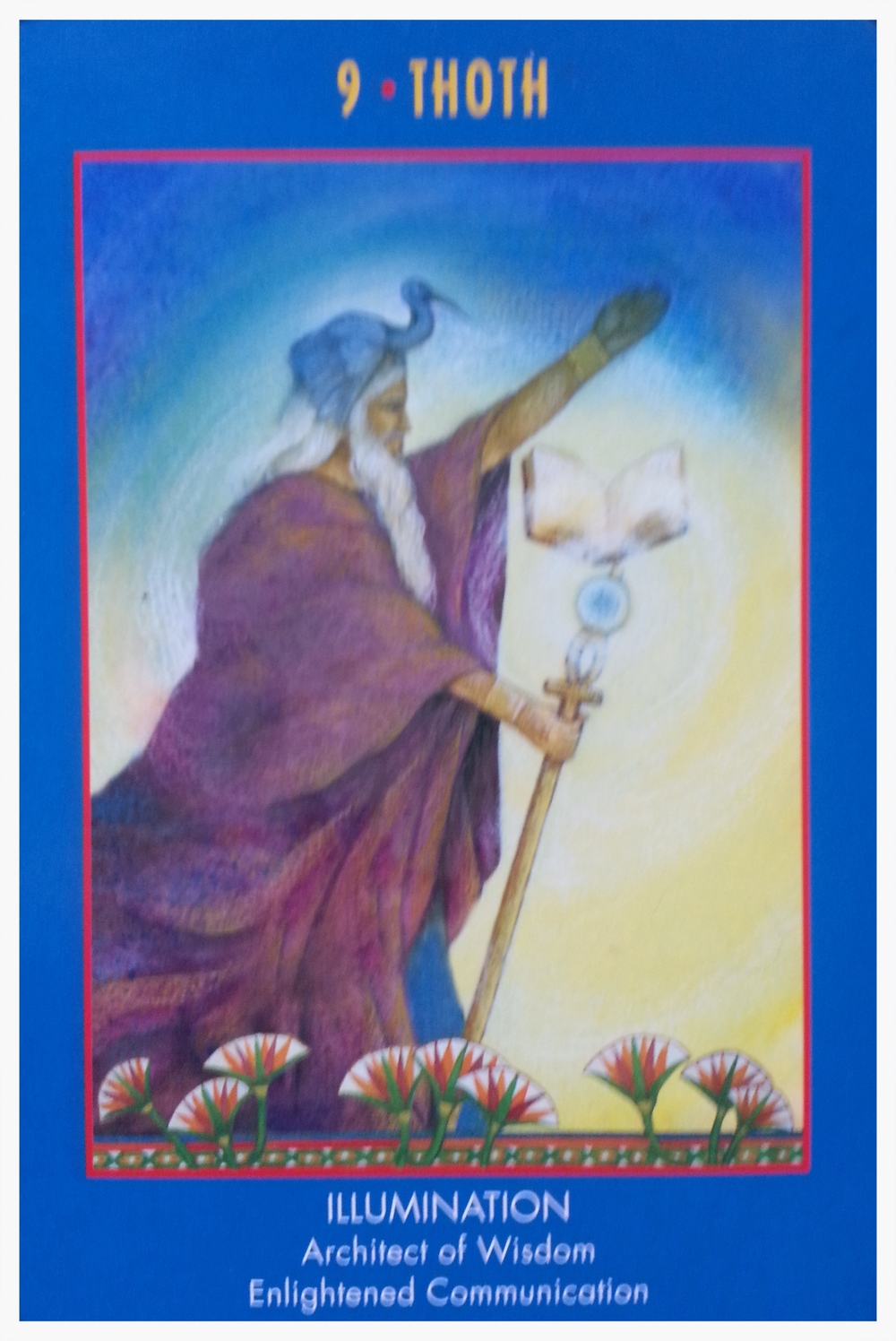 MOON-DAY AUGUST 24 TH 2015      CARD 9- THOTH - ILLUMINATION       -ARCHITECT OF WISDOM -   -ENLIGHTENED COMMUNICATION-