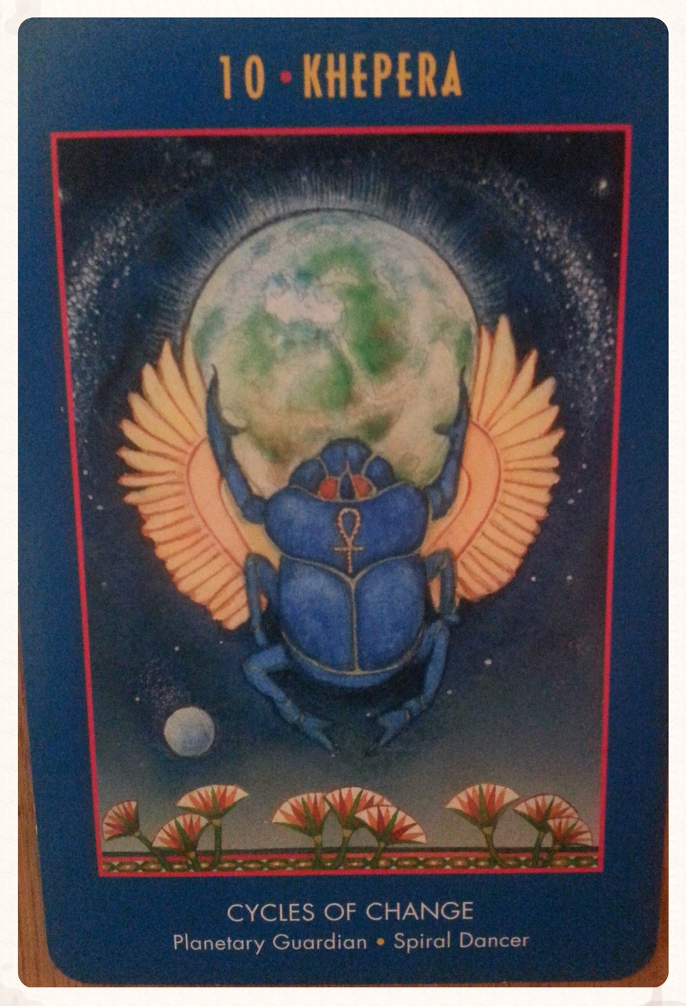 FREYA'S DAY AUGUST 28 TH 2015 CARD 10- KHEPERA- CYCLES OF CHANGE  PLANETARY GUARDIAN- SPIRAL DANCER