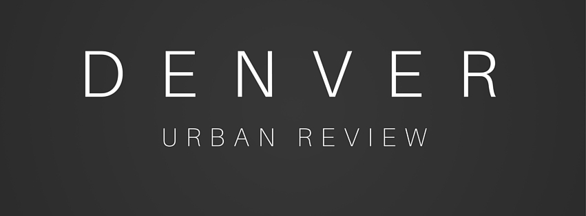Denver Urban Review