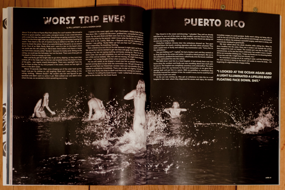 "Here's a photo I was asked to shoot for LATER. Magazine's most recent ""Worst Trip Ever"" article about a guy who skinny dips with some babes and breaks his neck. There is a happy ending I swear."