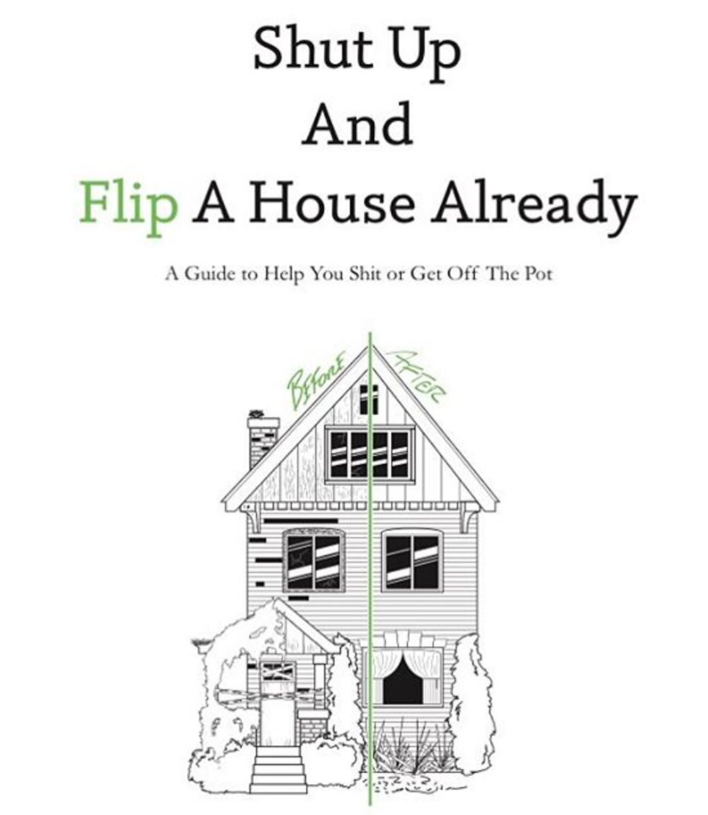 Shut Up And Flip A House - House Flipping ebook