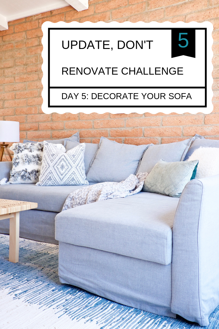 Update Don't Renovate Challenge DAY 5: Decorate Your Sofa