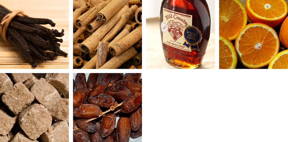 vanilla / cinnamon / maple / orange / brown sugar / dates