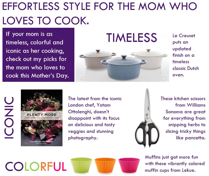 Le Creuset Matte Dutch Ovens , starting at $85;  Plenty More , $21;  Zwillings Kitchen Scissors , $20;  Lekue Muffin Cups , set of 6, $10