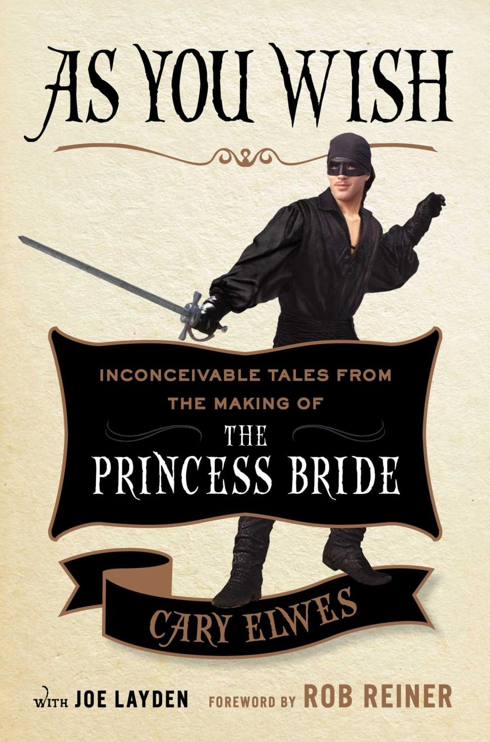 adroit s best books of the adroit journal as you wish inconceivable tales from the making of the princess bride by cary elwes