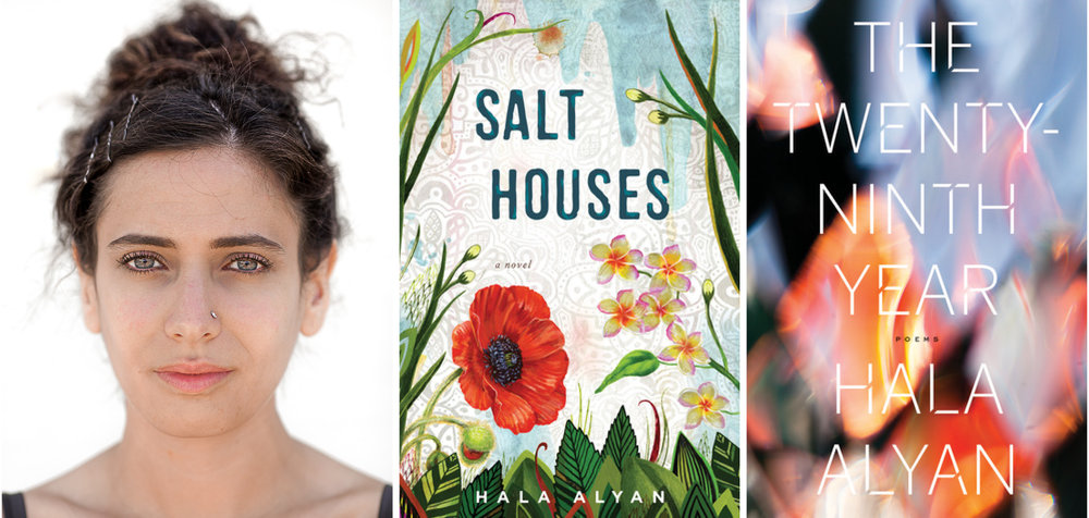 Hala Alyan.  SALT HOUSES  (Houghton Mifflin Harcourt, 2017),  The Twenty-Ninth Year  (Mariner Books, 2019).