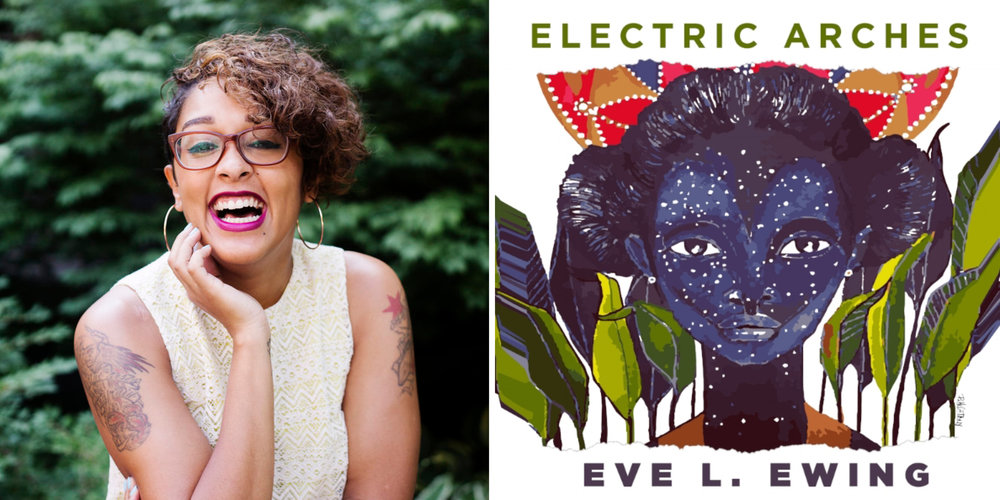 Dr. Eve L. Ewing, author of  Electric Arches  (Haymarket Books, 2017).