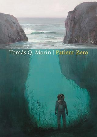 Tomás Q. Morín's  Patient Zero  (Copper Canyon Press, 2017).